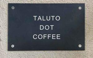 TALUTO DOT COFFEE の看板プレート